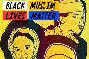 Op-Ed On The Black Muslim Experience